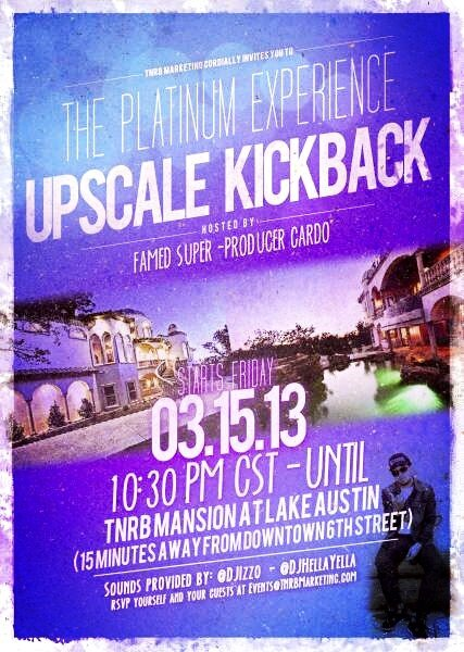 SXSW Event Alert: The Platinume Experience UPSCALE KICKBACK