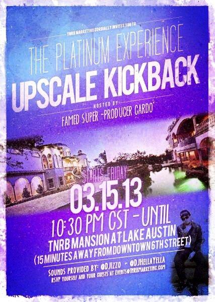 SXSW Event Alert: The Platinume Experience UPSCALE KICKBACK
